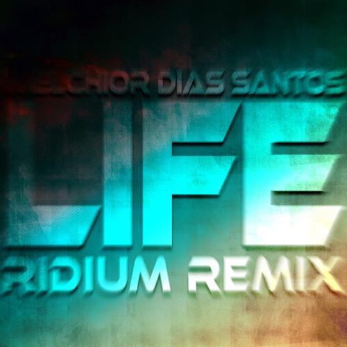 Melchoir Dias Santos - Life(RIDIUM Remix)(Radio Edit)
