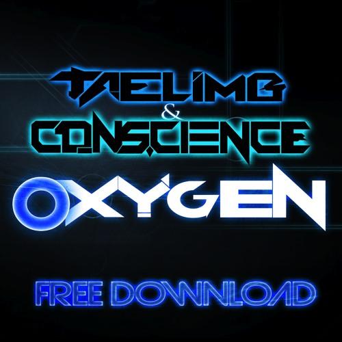 Conscience & Taelimb - Oxygen (FREE TRACK)