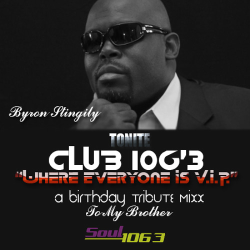 The Byron Stingily Birthday Tribute (Mike Dunn Club 106'3 MixX 2)