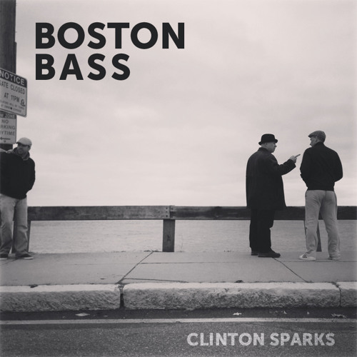 Clinton Sparks - Boston Bass