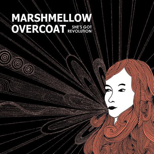 Marshmellow Overcoat - She's Got Revolution