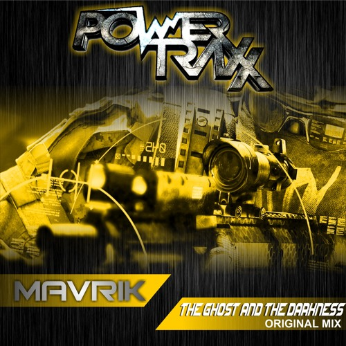 Mavrik - The Ghost And The Darkness (Coming Soon To Power Traxx)