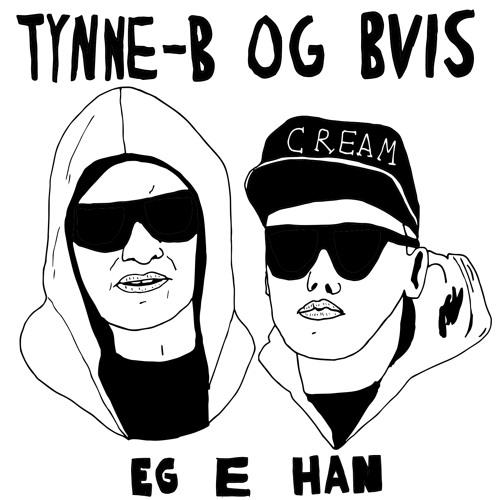 Tynne-B & Bvis - Eg e han