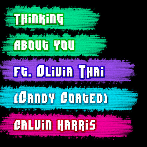 Thinking About You (Candy Coated ft. Olivia T) by Calvin Harris