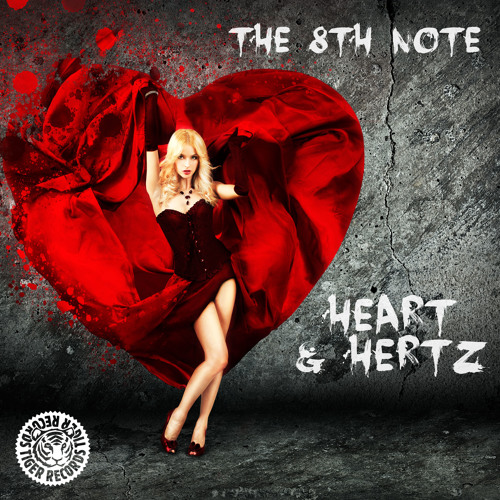 The 8th Note - Heart & Hertz [Tiger Records] >>>OUT NOW!!!<<<