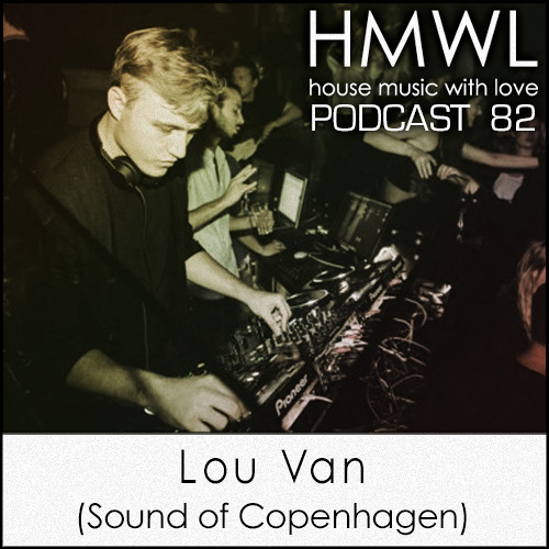 HMWL Podcast 82 - Lou Van