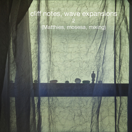 Cliff notes, wave expansions 2 (Matthies, mosesa, mixing)