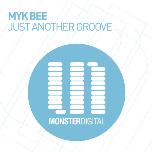 Myk Bee - Just Another Groove (Radio Edit)