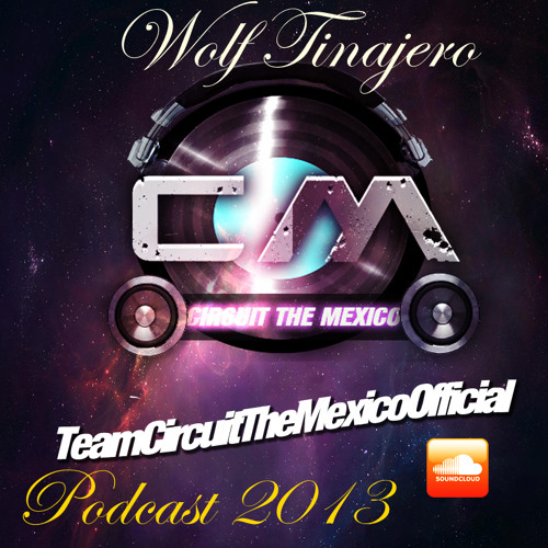 Wolf Tinajero-Circuit The Mexico-Podcast-2013