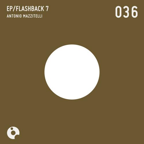 Antonio Mazzitelli - Right Now (Original Mix) - Flashback 7 EP