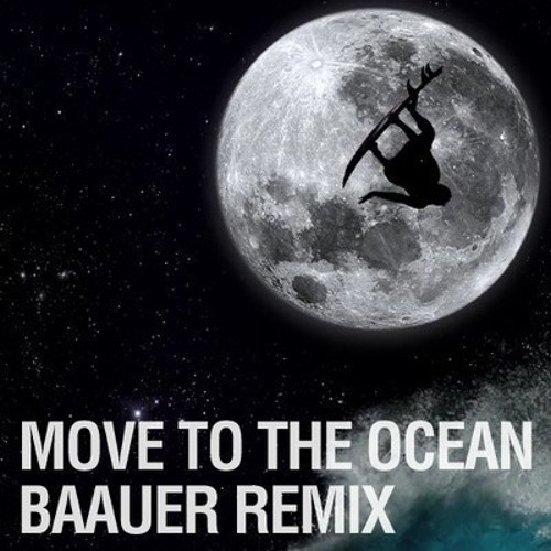 Move to the Ocean (Baauer Remix)