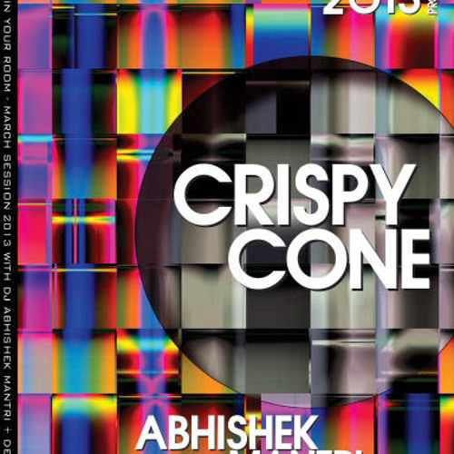 """Crispy Cone"" March 2013 Progressive Groove Session - Abhishek Mantri N Deep Kontakt"