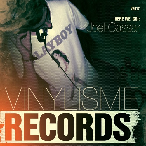 Joel Cassar - Here We Go (Swit Remix) [Vinylisme Records] OUT NOW ON BEATPORT!!