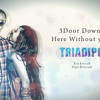 3 Door Down - Here Without You (TriaDipo) Ft. Aiman Cover