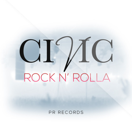 CIVIC - Rock 'n Rolla - PREVIEW