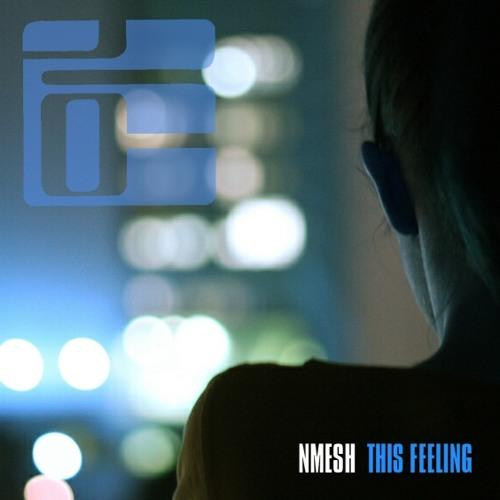Nmesh - This Feeling (2010)