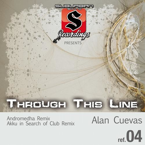 Alan Cuevas - Through This Line (Andromedha Remix) [Suburban Sounds]