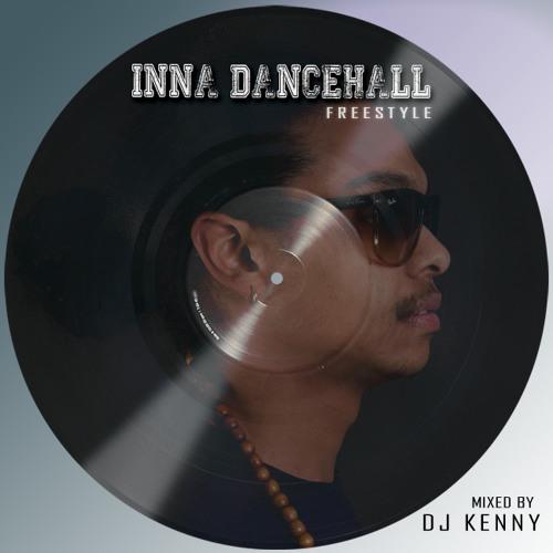 DJ KENNY - INNA DANCEHALL FREESTYLE 2013