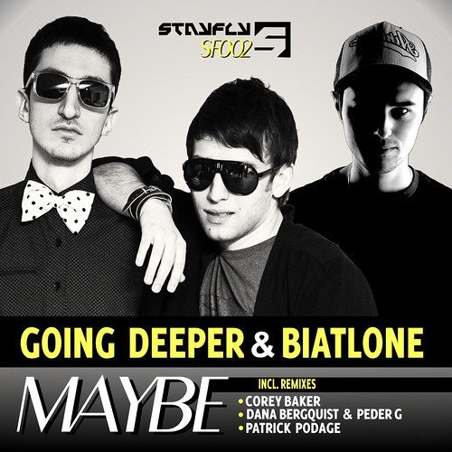 Going Deeper & Biatlone - Maybe [StayFly Records]