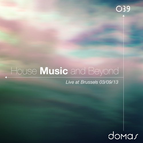 House Music and Beyond 039 (Live at Brussels)