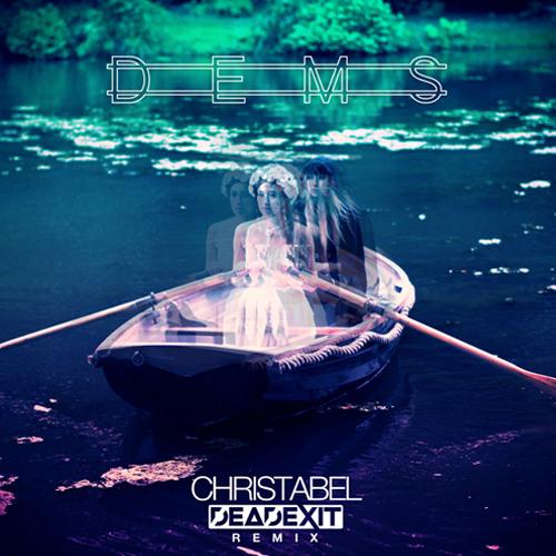 Dems - Christabel (DeadExit Remix)