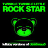Twinkle Twinkle Little Rock Star - Lullaby Versions of deadmau5  -