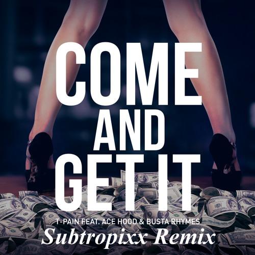 ツツ T-Pain ft. Ace Hood & Busta Rhymes - Come And Get It (Subtropixx Remix) ツツ  [FREE DL in description]