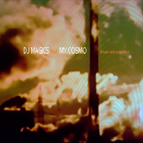 DJ Magics ft. MY.COSMO - Dream And Inspiration