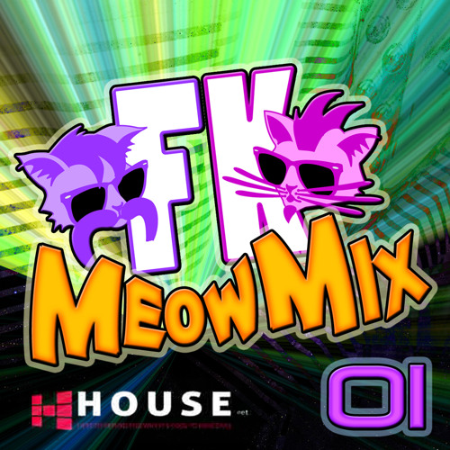 Meow Mix #1 by Fuzzi Kittenz - House.NET EXCLUSIVE!!