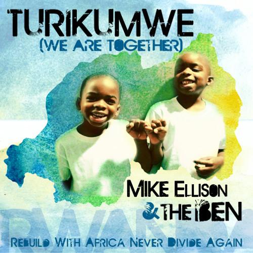 Turikumwe by Mike Ellison feat The Ben