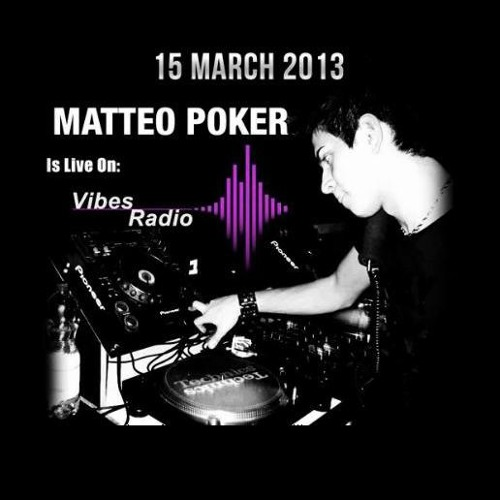 Matteo Poker Live Guest on Vibes Radio Station (15.03.2013)