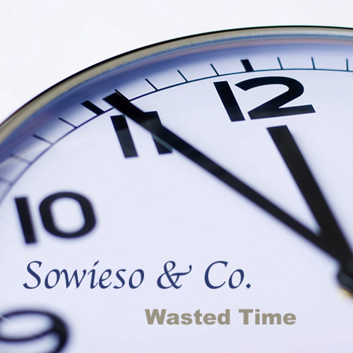 Sowieso & Co - Wasted Time (Morja Remix) [Slaap Records]
