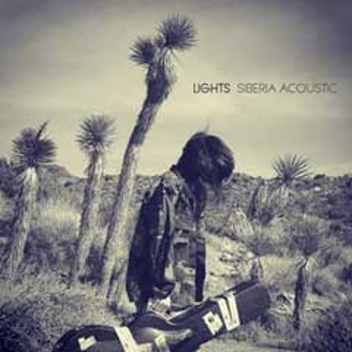 LIGHTS - Cactus in the Valley (Acoustic)