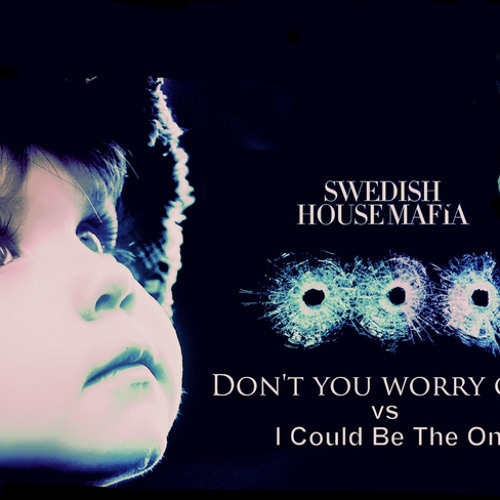 Don't You Worry Child VS. I Could Be The One (St3Vo Mashup)