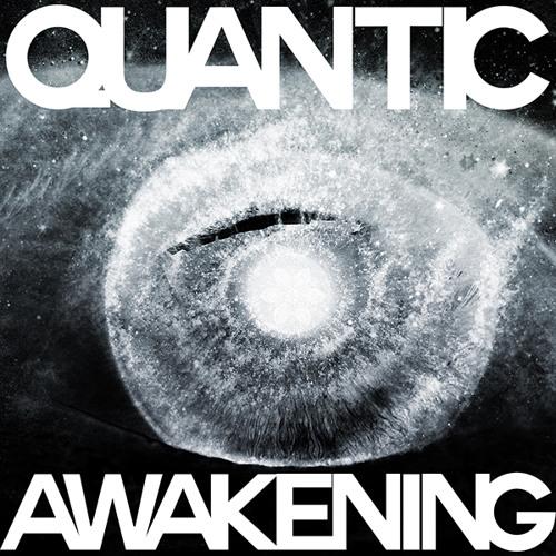 Quantic Awakening