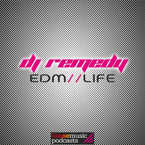 EDM LIFE - DJ REMEDY #001