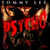 Tommy Lee - Psycho