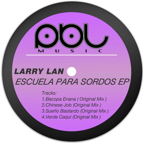 Larry Lan -Chinese Job (Original Mix)-01