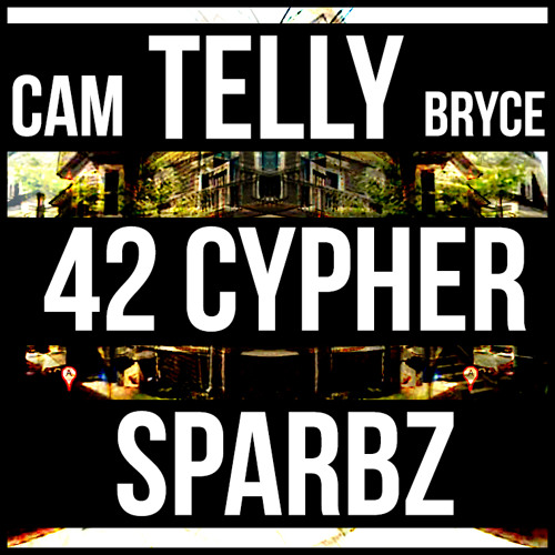Telly & Sparbz - 42 Cypher (ft. Bryce and Camo)