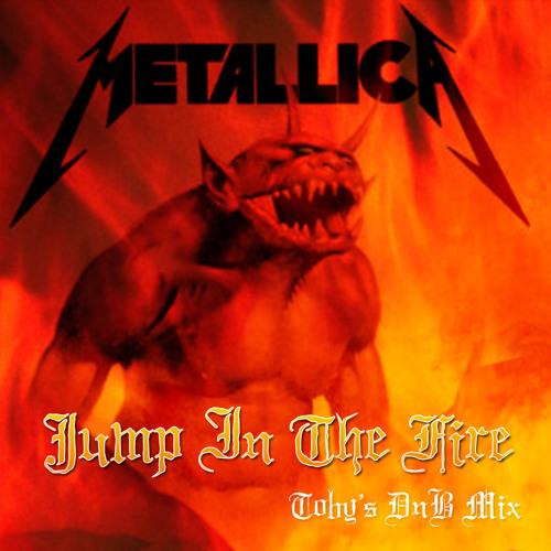 Metallica - Jump In The Fire (Toby's DnB Mix) 320k DL
