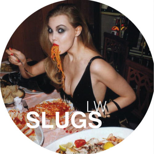 Slugs - LW