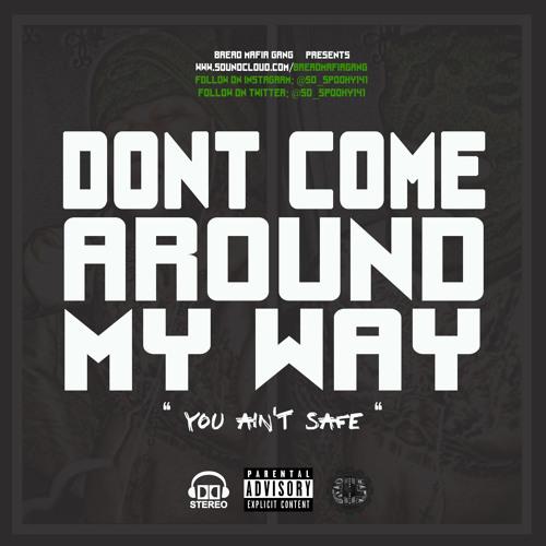 "B Rebel - ""Don't Come Around My Way"""