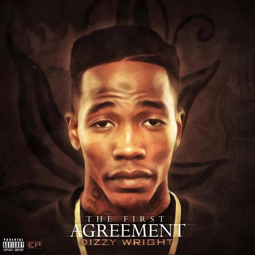 Dizzy Wright-The First Agreement