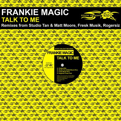 Frankie Magic - Talk To Me (Original Mix)