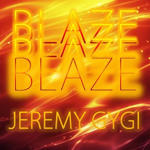 BLAZE - Jeremy Gygi (Original Mix)