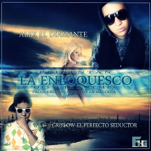 La Enloquesco Official Remix (Prod.By.Erlyn El mago,Mr D Y FlowHg)