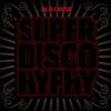 Super Disco Hyphy 1 Album Cover