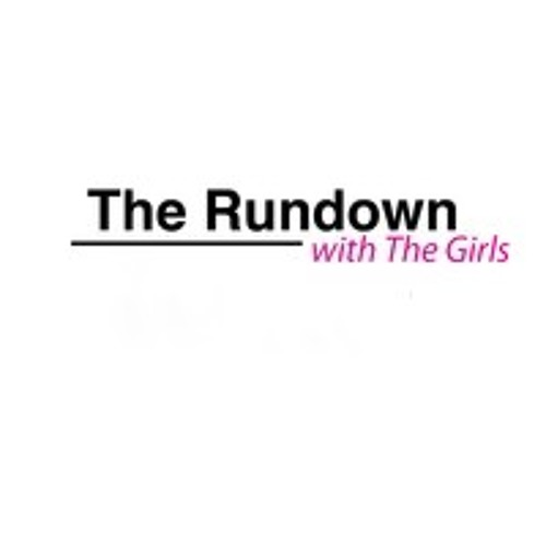 The Rundown with The Girls E2