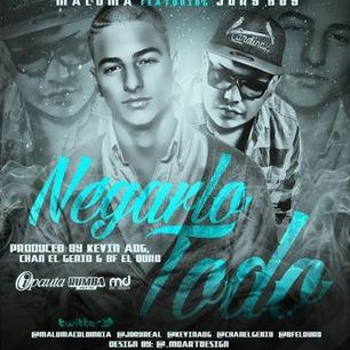 Maluma Ft. Jory Boy - Negarlo Todo (Prod. By Kevin ADG Y Chan El Genio)
