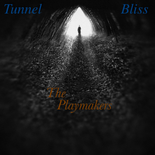 The Playmakers - Tunnel Bliss